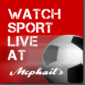 Watch Live Sport at McPhails Leven